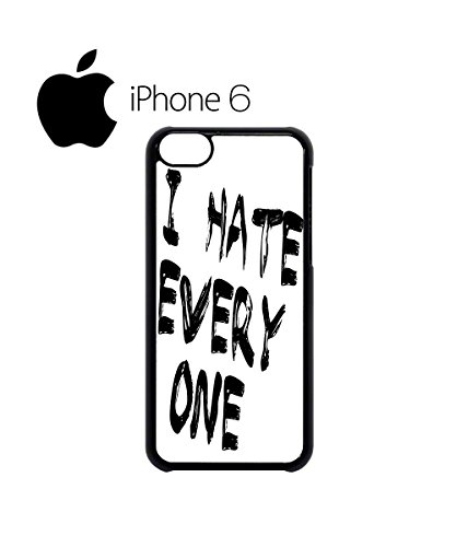 I Hate Every One X Cool Swag Mobile Phone Case Back Cover Hülle Weiß Schwarz for iPhone 6 White Weiß