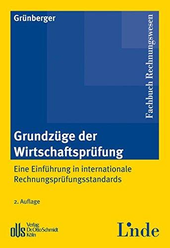 Grundzüge der Wirtschaftsprüfung: Eine Einführung in internationale Rechnungsprüfungsstandards