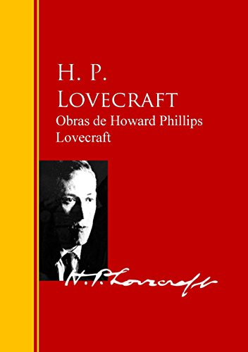 Obras de Howard Phillips Lovecraft: Biblioteca de Grandes Escritores por Howard Phillips Lovecraft