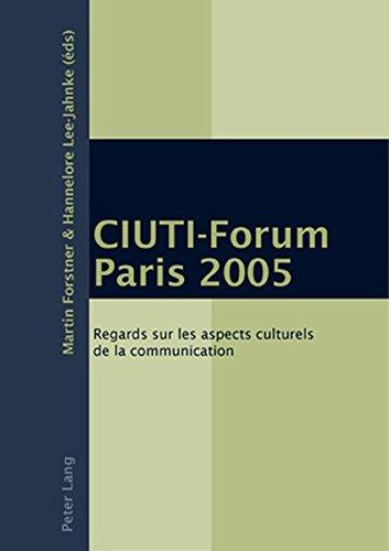 CIUTI-Forum Paris 2005 : Regards sur les aspects culturels de la communication par Martin Forstner