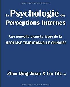 interno: La Psychologie des Perceptions Internes: Une nouvelle branche issue de la MEDECI...
