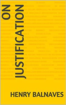 On Justification (English Edition) di [Balnaves, Henry]
