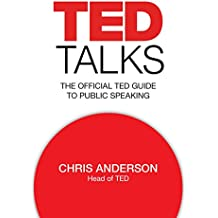 TED Talks: The official TED guide to public speaking (English Edition)