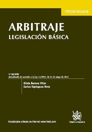 Arbitraje Legislación básica 3a Ed. 2011 por CARLOS ESPLUGUES MOTA