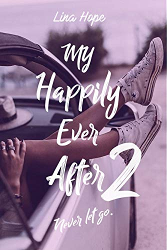 My Happily Ever After: Never let go (MHEA t. 2)