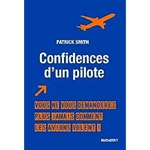 Confidences d'un pilote : Vous ne vous demanderez plus jamais comment les avions volent ! (Culture G-Vie quotidienne)