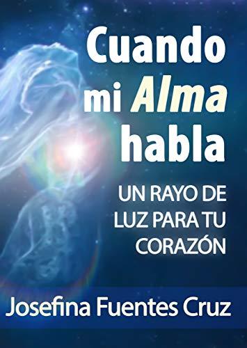Cuando mi alma habla: Un rayo de luz para tu corazón eBook ...