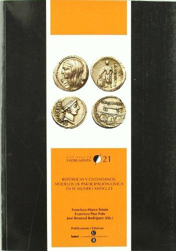 Repúblicas y ciudadanos : modelos de participación cívica en el mundo antiguo (INSTRUMENTA, Band 21)