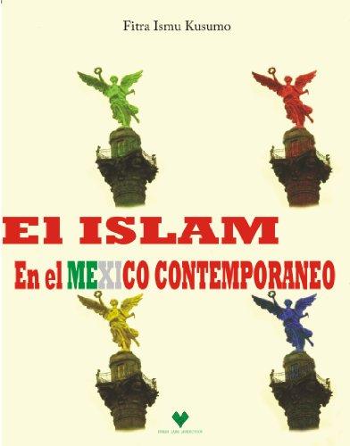 El Islam en el Mexico Contemporaneo por Fitra Ismu Kusumo