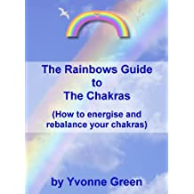 The Rainbows Guide to the Chakras (How to energise and rebalance your chakras)