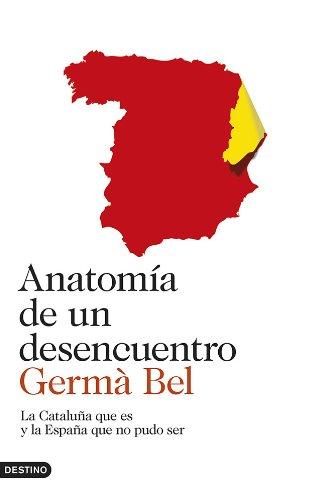 Anatomía de un desencuentro: La Cataluña que es y la España que no pudo ser