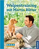 Welpentraining mit Martin Rütter von Martin Rütter ( 1. April 2015 )
