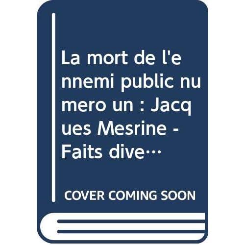La mort de l'ennemi public numéro un : Jacques Mesrine - Faits divers et médias audiovisuels