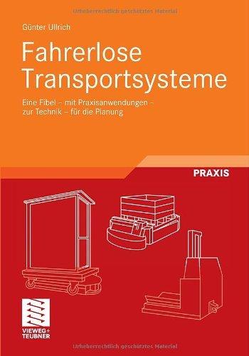 Fahrerlose Transportsysteme: Eine Fibel - mit Praxisanwendungen - zur Technik - für die Planung (Fortschritte der Robotik 22)
