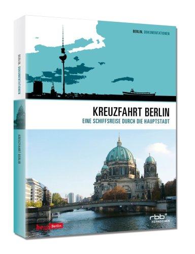 Preisvergleich Produktbild Kreuzfahrt Berlin - Eine Schiffsreise durch die Hauptstadt