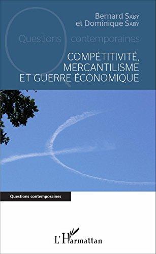Compétitivité, mercantilisme et guerre économique