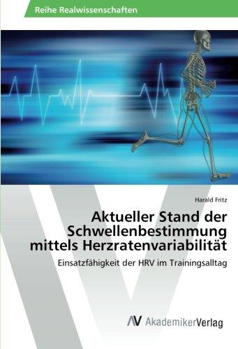 Aktueller Stand der Schwellenbestimmung mittels Herzratenvariabilität: Einsatzfähigkeit der HRV im Trainingsalltag