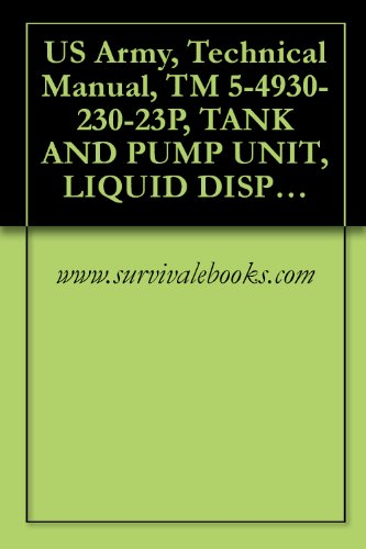 US Army, Technical Manual, TM 5-4930-230-23P, TANK AND PUMP UNIT, LIQUID DISPENSING...