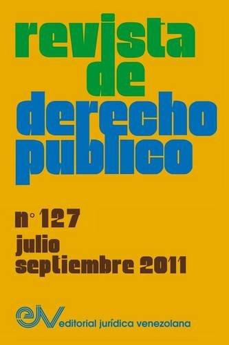 REVISTA DE DERECHO PÚBLICO (Venezuela), No. 127, Julio-Septiembre 2011