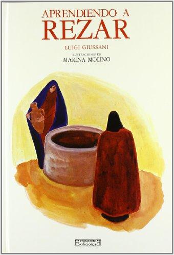 Aprendiendo a rezar (Biblioteca familiar ilustrada) por Luigi Giussani
