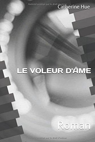 LE VOLEUR D'ME: Roman