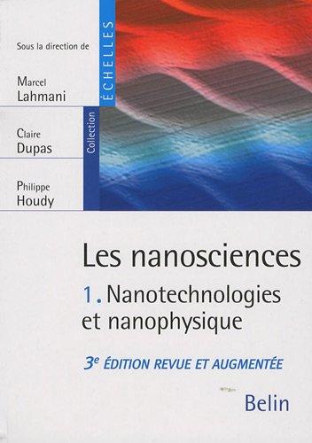 Les nanosciences : Tome 1, Nanotechnologies et nanophysique