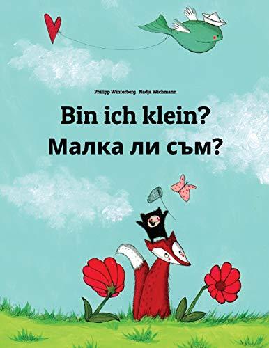 Bin ich klein? Malka li sum?: Kinderbuch Deutsch-Bulgarisch (zweisprachig/bilingual)