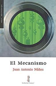 El Mecanismo par  Juan Antonio Núñez García