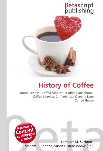 History of Coffee: Oromo People, ''Coffea Arabica'', ''Coffea Canephora'', Coffea Liberica, Coffeehouse, Queen's Lane Coffee House
