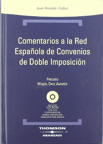 Comentarios a la red española de Convenios de Doble Imposición: Incluye CD (Técnica Tapa Dura)