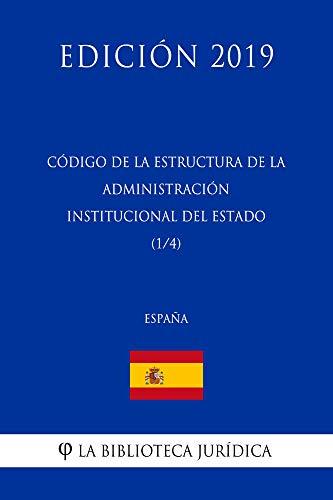 Codigo de la estructura de la Administracion Institucional del Estado (1/4) (España) (Edición 2019)