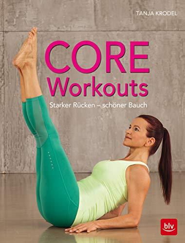 Core-Workouts: Starker Rücken - schöner Bauch (BLV)