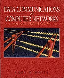 Data Communications and Computer Networks: An OSI Framework