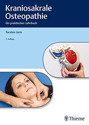 Kraniosakrale Osteopathie: Ein praktisches Lehrbuch