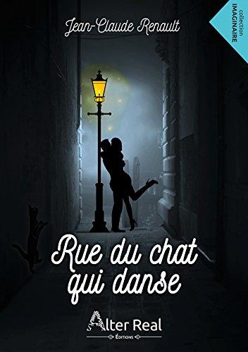 Rue du chat qui danse par [Renault, Jean-Claude]