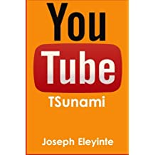 YouTube Tsunami: How To Get Viral YouTube Traffic By Making Celebrity Videos!