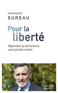 Pour la liberté par François Sureau