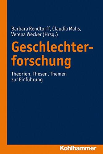 Geschlechterforschung: Theorien, Thesen, Themen zur Einführung