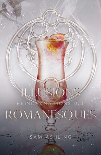 Télécharger Illusions Romanesques (Réincarnations t. 0,3) collection livres EPUB