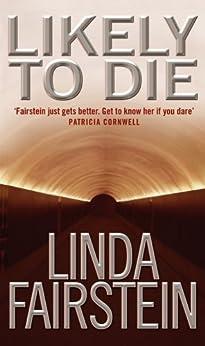 Likely To Die (Alexandra Cooper Book 2) by [Fairstein, Linda]
