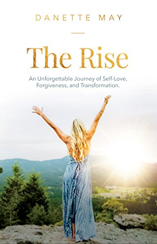 The Rise: An Unforgettable Journey of Self-Love, Forgiveness, and Transformation (English Edition)