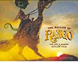 (THE BALLAD OF RANGO: THE ART & MAKING OF AN OUTLAW FILM) BY Hardcover (Author) Hardcover Published on (03 , 2011)
