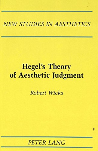 Hegel's Theory of Aesthetic Judgment (New Studies in Aesthetics, Band 15)