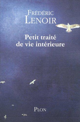 Petit traité de vie intérieure par Frédéric LENOIR