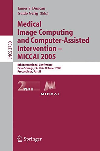 Medical Image Computing and Computer-Assisted Intervention -- MICCAI 2005: 8th International Conference, Palm Springs, CA, USA, October 26-29, 2005, ... Notes in Computer Science, Band 3750) (29 Palms, Ca)