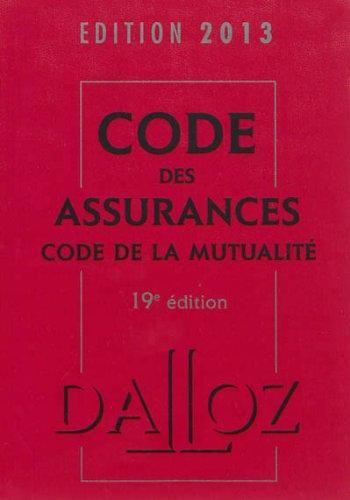 Code des assurances, code de la mutualité 2013-19e éd. par Pascale Guiomard