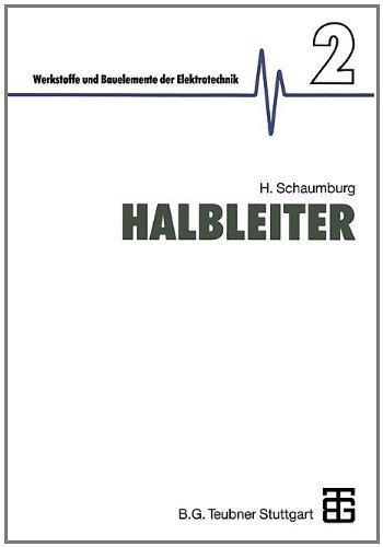 Werkstoffe und Bauelemente der Elektrotechnik, Bd.2, Halbleiter (Werkstoffe und Bauelemente der E-Technik)