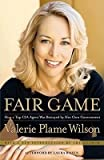 [(Fair Game: How a Top Spy Was Betrayed by Her Own Government)] [Author: Valerie Plame Wilson] published on (June, 2008)