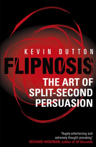Flipnosis: The Art of Split-Second Persuasion (English Edition)