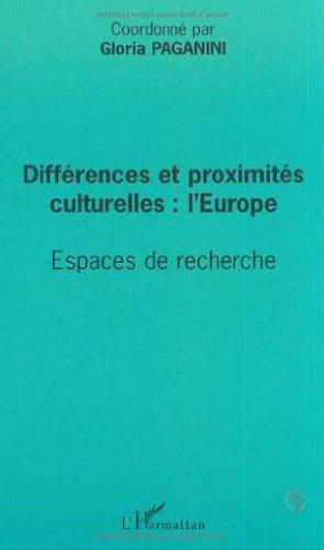 Differences et proximites culturelles l'europe. espaces de recherche par Gloria Paganini